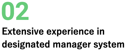 02 Extensive experience in designated manager system